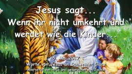 2017-05-05 - Jesus sagt-Wenn ihr nicht umkehrt und werdet wie die Kinder-Liebesbrief von Jesus