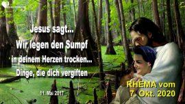 2017-05-11 - Den Sumpf trockenlegen-Sumpf im Herzen-Vergiftung-Monster-Loslassen-Liebesbrief von Jesus Rhema