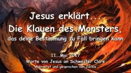 2017-05-11 - Jesus erklaert-Die Klauen des Monsters das deine Bestimmung zu Fall bringen kann