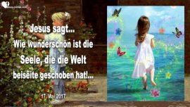 2017-05-17 - Wunderbare Seele-Jungfrau-Braut Christi-Die Welt verlassen-Verliebt in Jesus-Liebesbrief von Jesus