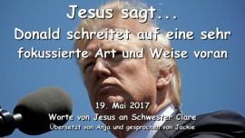 2017-05-19 - JESUS SAGT-Donald Trump schreitet in einer sehr fokussierten Art und Weise voran-Liebesbrief von Jesus