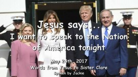 2017-05-24 - JESUS SAYS-I want to speak to the Nation of America tonight-Loveletter from Jesus
