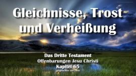 Das Dritte Testament Kapitel 65 - Gleichnisse Trost Verheissung - 3 Testament 65 - Offenbarungen von Jesus Christus