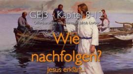 Das Grosse Johannes Evangelium Band 3-Jesus offenbart durch Jakob Lorber-Wie-werde-ich-ein-Juenger-Jesu-Wie-folge-ich-Jesus nach