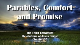 The Third Testament Chapter 65 - Parables Comfort Promise - 3rd Testament 65 - Revelations of Jesus Christ