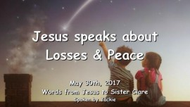 2017-05-30 - Jesus speaks about Losses and Peace-LoveLetter from Jesus