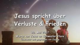 2017-05-30 - Jesus spricht ueber Verluste und Frieden-Liebesbrief von Jesus
