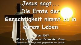 2017-06-04 - Jesus sagt-Die Ernte der Gerechtigkeit nimmt zu in eurem Leben-Liebesbrief von Jesus