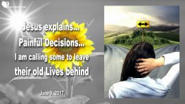 2017-06-09 - Painful Decisions-Letting go-Leaving the old Life behind-Love Letter from Jesus