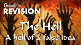Gods Revision - THE HELL-A hellish false Idea GODs CORRECTION