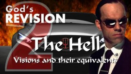 THE HELL Part 2 Visions of Hell and their Equivalents explained by Apostle John GODs REVISION Correction