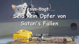 2017-06-29 - JESUS SAGT Seid kein Opfer von Satans Fallen Liebesbrief von Jesus