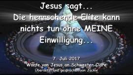 2017-07-07 - Jesus sagt-Die herrschende Elite nichts tun ohne MEINE Einwilligung-Liebesbrief von Jesus