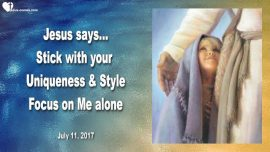 2017-07-11 - Focus-Uniqueness-Stick with your Uniqueness and Style-Focus on Jesus-Love Letter from Jesus