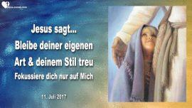 2017-07-11 - Fokus-Einzigartigkeit-Der eigenen Art-Dem eigenen Stil treu bleiben-Fokus auf Jesus-Liebesbrief von Jesus