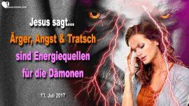 2017-07-13 - Energiequelle fur Damonen-Arger Zorn Angst Tratsch-Liebesbrief von Jesus