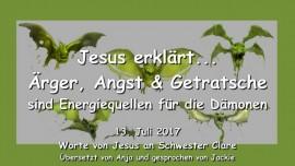 2017-07-13 - JESUS ERKLAERT Aerger Angst und Getratsche sind Energiequellen fuer Daemonen Liebesbrief von Jesus