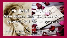 2017-07-15 - EIN BRIEF VON JESUS Mein suesses Kind Ich habe Mich gesehnt mit dir zu sprechen-Liebesbrief von Jesus