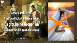 2017-07-18 - Keine Kronen im Himmel fur Hausarbeiten-Gastfreundschaft-Maria und Martha-Liebesbrief von Jesus