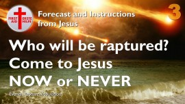 Forecast from Jesus-Instructions from Jesus-Who will be raptured-Now or Never My Bride-Call to Repentance-Loveletter from Jesus Part 3-1280