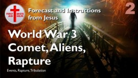 Forecast from Jesus-Key Event-Worldwar 3-Bombs-Comet in Puerto Rico-Demon Aliens-Rapture-Events-Part 2-Loveletter from Jesus