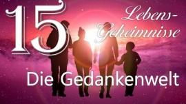 LG15-DIE GEDANKENWELT JESUS OFFENBART LEBENS-GEHEIMNISSE durch Gottfried Mayerhofer