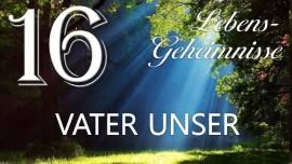 LG16-Vater unser-Jesus offenbart Lebensgeheimnisse Gottfried Mayerhofer