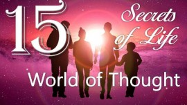 Secrets-of-Life 15-The World of Thoughts-Revealed by the Lord through Gottfried Mayerhofer