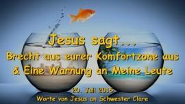 2015-07-25 - Jesus sagt-Brecht aus eurer Komfortzone aus und eine Warnung an Mein Volk-Liebesbrief von Jesus