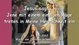 2017-07-24 - Jesus spricht Unbeirrbarkeit Zielstrebigkeit-Herzenseinfalt-Wankelmut-Herrlichkeit Gottes eintreten-Liebesbrief von Jesus