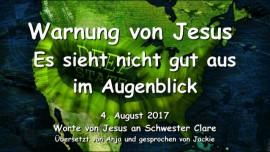 2017-08-04 - WARNUNG VON JESUS-ES SIEHT NICHT GUT AUS-ICH BRAUCHE EURE GEBETE Liebesbrief von Jesus
