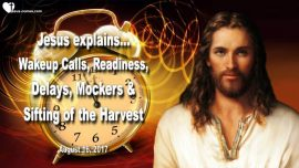 2017-08-16 - Wakeup Calls-Rapture-Readiness-Delays-Mockers-Division of the Harvest-Love Letter from Jesus