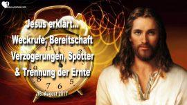 2017-08-16 - Weckrufe-Entruckung-Bereitschaft-Verzogerungen-Spott-Trennung der Ernte-Liebesbrief von Jesus
