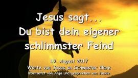 2017-08-19 - Jesus sagt Du bist dein eigener schlimmster Feind-Liebesbrief von Jesus