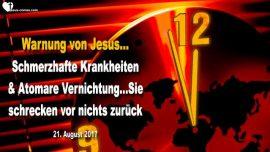 2017-08-21 - Warnung von Jesus-Endzeit-Krankheiten-Atomare Vernichtung-Schattenregierung-Liebesbrief