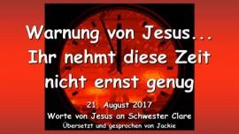 2017-08-21 - Warnung von Jesus-Ihr nehmt diese Zeit nicht ernst genug-Ich brauche eure Gebete-Liebesbrief von Jesus