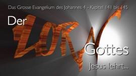 Der Zorn Gottes-Jesus erklaert-Das Grosse Johannes Evangelium Jakob Lorber-Band 4 Kapitel 141-145
