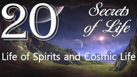 Jesus reveals Secrets of Life Gottfried Mayerhofer Chapter 20-Spiritual World Material World-Life of Spirits and Cosmic Life
