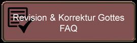 Revision & Korrektur Gottes - FAQ