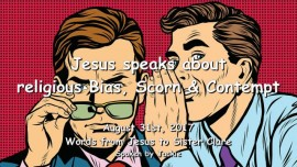 2017-08-31 - Jesus speaks about religious bias-Scorn and Contempt-Love letter from Jesus