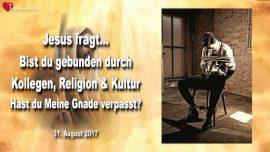 2017-08-31 - Spott-Verachtung-Gebunden-Vorurteil-Religion-Kultur-Gnade Gottes-Liebesbrief von Jesus
