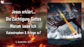 2017-09-09 - Zuchtigung Gottes-Katastrophen-Kriege-3 Weltkrieg-Naturkatastrophen-Elite-Liebesbrief von Jesus