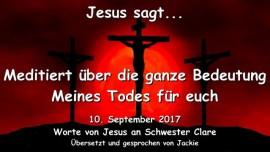 2017-09-10 - Jesus sagt-MEDITIERT UEBER DIE GANZE BEDEUTUNG MEINES TODES FUER EUCH-Liebesbrief von Jesus