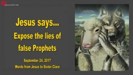 2017-09-24 - Jesus says-Expose the Lies of false Prophets-Love Letter from Jesus 1