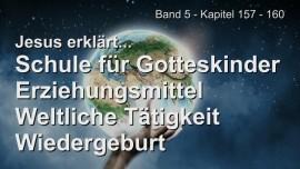 Das Grosse Johannes Evangelium Jakob Lorber-157-Uebungsschule für Gotteskinder-Erziehung-Taetigkeit-Wiedergeburt
