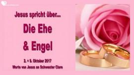 2017-10-09 - Jesus spricht ueber die Ehe und Engel-Liebesbrief von Jesus