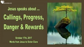 2017-10-17 - Jesus speaks about Callings Progress Danger and Rewards-Love Letter from Jesus