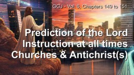 Great Gospel of John Jacob Lorber-Prediction and Instructions of Jesus-Churches-Antichrist-Antichrists