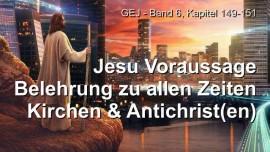Grosses Johannes Evangelium Jakob Lorber-149-Offenbarungen Jesu-Belehrung Jesu-Kirchen-Antichrist-Antichristen