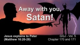 The Great Gospel of John Jacob Lorber-Away with you Satan-Explanation from Jesus to Peter